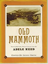 Old Mammoth [California] by Adele; Smith, Genny (editor) Reed (1982-12-24)