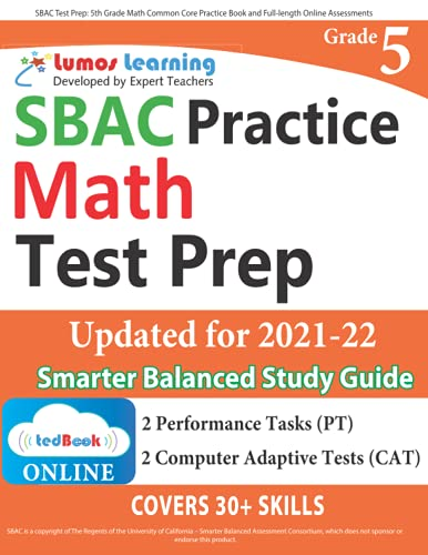 SBAC Test Prep: 5th Grade Math Common Core Practice Book and Full-length Online Assessments: Smarter Balanced Study Guide With Performance Task (PT) and Computer Adaptive Testing (CAT)