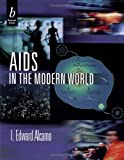 AIDS in the Modern World (How It Works)