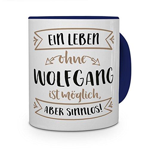 printplanet® Tasse mit Namen Wolfgang - Motiv Sinnlos - Namenstasse, Kaffeebecher, Mug, Becher, Kaffeetasse - Farbe Blau