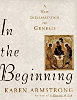 In the Beginning: A New Interpretation of Genesis