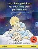 Dors bien, petit loup – Que duermas bien, pequeño lobo (français – espagnol): Livre bilingue pour enfants à partir de 2-4 ans, avec livre audio MP3 à ... (Sefa Albums Illustrés En Deux Langues)