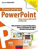 Travaux pratiques - PowerPoint - Toutes versions 2007 à 2016 et Office 365
