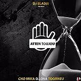 Atten' toujou (feat. Cho Mika, Toorneu, D.Lova)