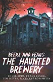 Beers and Fears: The Haunted Brewery
