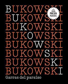 Garras del paraíso (Flash Poesía) eBook: Bukowski, Charles: Amazon ...