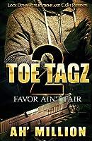 Toe Tagz 2: Favor Ain't Fair