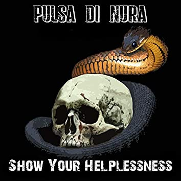Show Your Helplessness