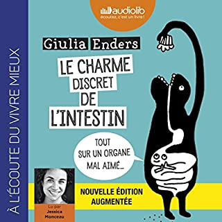 Le Charme discret de l'intestin [Édition augmentée]                   By:                                                                                                                                 Giulia Enders                               Narrated by:                                                                                                                                 Jessica Monceau                      Length: 8 hrs and 53 mins     Not rated yet     Overall 0.0