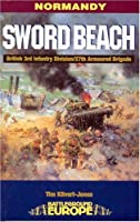 Sword Beach: 3rd British Infantry Division's Battle for the Normandy Beachhead : 6 June-10 June 1944 (Battleground Europe. Normandy)