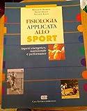 Fisiologia applicata allo sport. Aspetti energetici, nutrizionali e performance