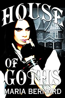 House of Goths by [Maria Bernard]