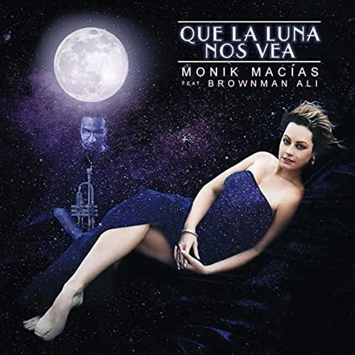 Monik Macias feat. Brownman Ali