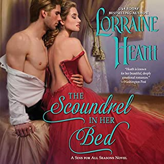 The Scoundrel in Her Bed     A Sin for All Seasons Novel              Autor:                                                                                                                                 Lorraine Heath                               Sprecher:                                                                                                                                 Kate Reading                      Spieldauer: 11 Std. und 25 Min.     1 Bewertung     Gesamt 4,0
