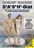 DASH-Diät. Das Kochbuch für die schnelle Küche zu Hause, im Büro und unterwegs. Die Deutsche DASH-Diät gegen Übergewicht und Bluthochdruck.: Mit der...