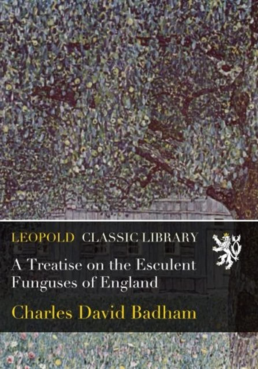 みなさんアンテナ無意味A Treatise on the Esculent Funguses of England