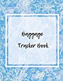 Baggage Tracker Book: Luggage Record Note Book| Baggage Tracker Journal | Write in dairy Template for Air Hostess, Flight Attendant Cabin & many more