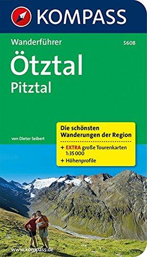 Ötztal - Pitztal: Wanderführer mit Tourenkarten und Höhenprofilen (KOMPASS-Wanderführer, Band 5608)