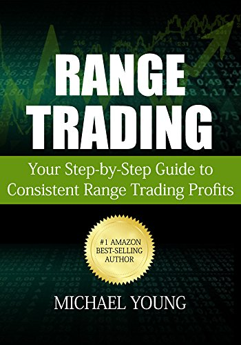 Range Trading: Your Step-by-Step Guide to Consistent Range Trading Profits (English Edition)