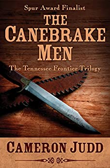 The Canebrake Men (Tennessee Frontier Trilogy Book 3) by [Cameron Judd]