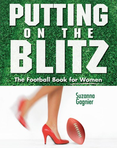 Putting on the Blitz: The Football Book for Women