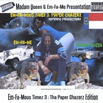 Em-Fa-Mouz Timez 3 : Tha Paper Chazerz Edition