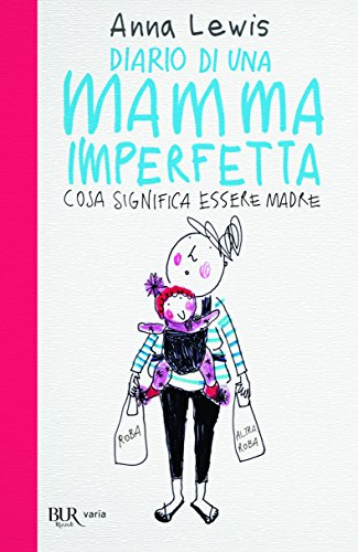 Diario di una mamma imperfetta. Cosa significa essere madre
