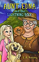 Aunt Edna and the Lightning Rock (The Aunt Edna Stories)