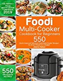Foodi Multi-Cooker Cookbook for Beginners: 550 Quick, Easy and Delicious Foodi Multi-Cooker Recipes...