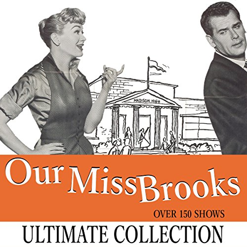 Our Miss Brooks: The Ultimate Collection - Over 180 Shows cover art
