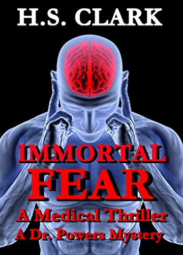 IMMORTAL FEAR: A Medical Thriller (A Dr. Powers Mystery) (English Edition)