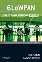 6LoWPAN: The Wireless Embedded Internet (Wiley Series on Communications Networking & Distributed Systems)