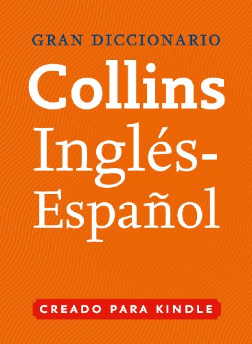 Gran Diccionario Collins de Inglés - Español (English Edition)