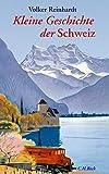 Kleine Geschichte der Schweiz - Volker Reinhardt