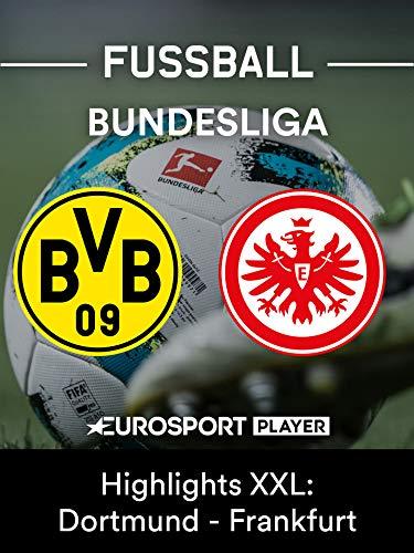 Highlights XXL: Borussia Dortmund gegen Eintracht Frankfurt