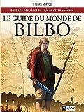Guide du monde de Bilbo - Dans les coulisses du film de Peter Jackson