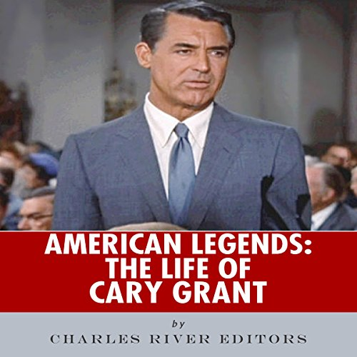 American Legends: The Life of Cary Grant audiobook cover art