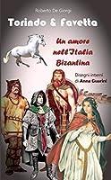 Torindo & Favetta: Un amore nell'Italia Bizantina