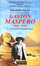 Gaston Maspero, 1846-1916: Le gentleman égyptologue (Bibliothèque de l'Egypte ancienne) (French Edition)