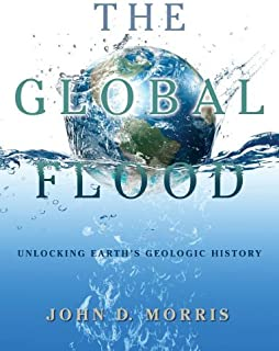 The Global Flood - The Flood - Unlocking Earth's Geologic History Hardcover - Institute for Creation Research