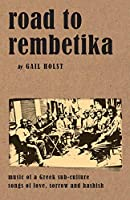 Road to Rembetika: Music of the Greek Sub-culture