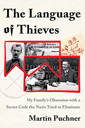 The Language of Thieves: My Family's Obsession with a Secret Code the Nazis Tried to Eliminate (English Edition)