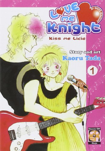 Love me knight. Kiss me Licia (Vol. 1)