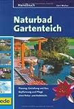 Naturbad Gartenteich, Handbuch - Gert Walter