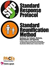 Standard Response Protocol & Standard Reunification Method: Guidance for Schools, Districts, Departments and Agencies by T...