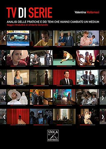 TV di serie. Analisi delle pratiche e dei temi che hanno cambiato il medium