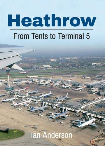 Heathrow: From Tents to Terminal 5