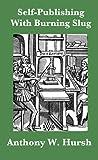 Self-Publishing With Burning Slug (English Edition)