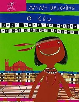 Naná descobre o céu (Portuguese Edition) by [José Roberto Torero, Marcus Aurelius Pimenta]