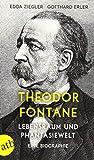 Theodor Fontane. Lebensraum und Phantasiewelt: Eine Biographie - Edda Ziegler